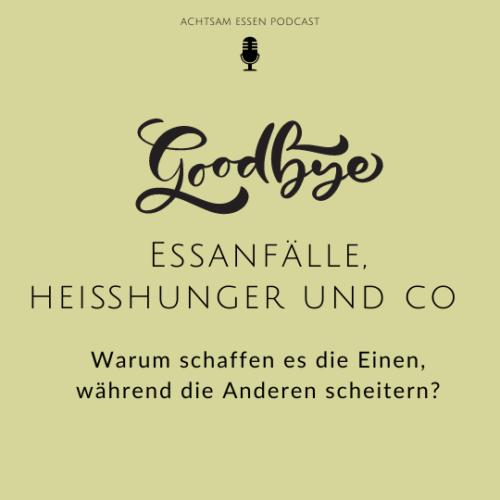 Goodbye Essanfälle Achtsam Essen Podcast