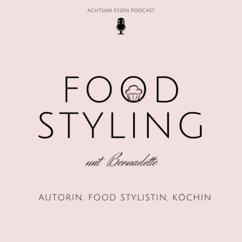 Food Styling Achtsam Essen Podcast